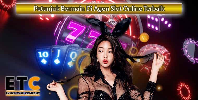 Petunjuk-Bermain-Di-Agen-Slot-Online-Terbaik
